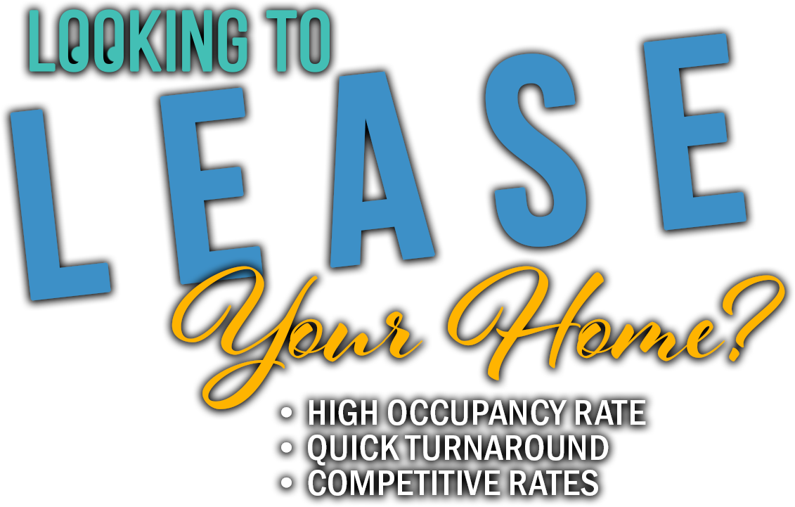 Looking to lease your home?
